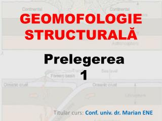 GEOMOFOLOGIE  STRUCTURALĂ