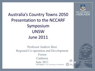 Australia's Country Towns 2050 Presentation to the NCCARF Symposium UNSW June 2011