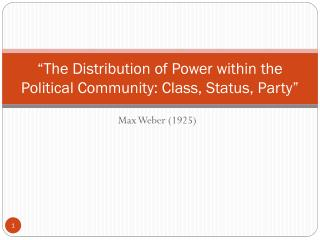 """The Distribution of Power within the Political Community: Class, Status, Party"""