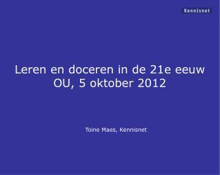 Leren en doceren in de 21e eeuw OU, 5 oktober 2012