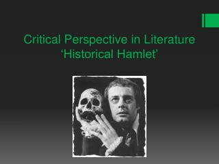 Critical Perspective in Literature 'Historical Hamlet'