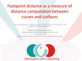 Footpoint  distance as a measure of distance computation  between curves and surfaces