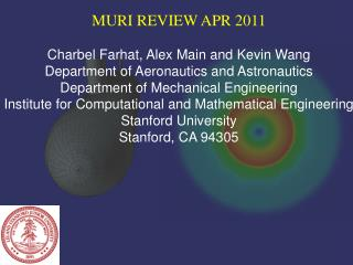 MURI REVIEW APR 2011 Charbel Farhat , Alex Main and Kevin Wang