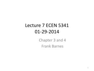 Lecture 7 ECEN 5341  01-29-2014