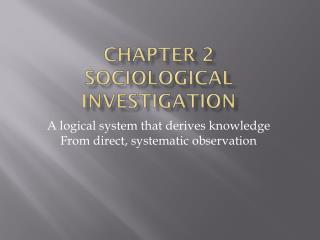 Chapter 2 Sociological  Investigation