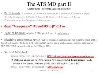 The ATS MD part II (Achromatic Telescopic Squeezing scheme)
