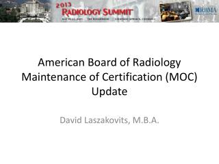 American Board of Radiology  Maintenance of Certification (MOC) Update