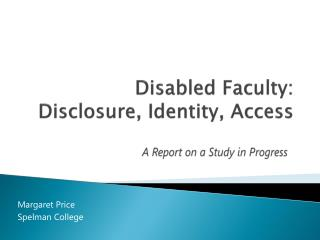 Disabled Faculty: Disclosure, Identity, Access