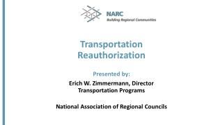 Transportation  Reauthorization Presented by: