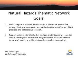 Natural Hazards Thematic Network Goals: