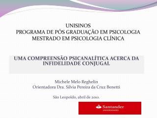 UNISINOS PROGRAMA DE PÓS GRADUAÇÃO EM PSICOLOGIA MESTRADO EM PSICOLOGIA CLÍNICA