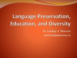 Language Preservation, Education, and Diversity
