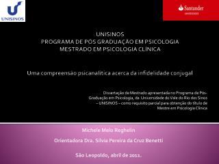 Michele Melo Reghelin Orientadora Dra. Silvia Pereira da Cruz Benetti São Leopoldo, abril de 2011.