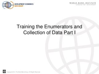 Training the Enumerators and  Collection of Data Part I