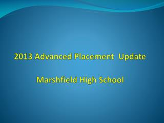 2013 Advanced Placement  Update Marshfield High School