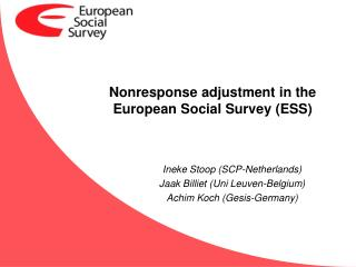 Nonresponse adjustment in the European Social Survey (ESS)