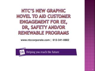 NTC's New Graphic Novel to aid customer engagement for  EE, DR, Safety and/or Renewable  Programs