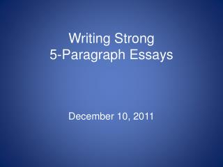 Writing Strong  5-Paragraph Essays