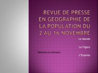 Revue de presse en  geographie  de la population du 2 au 16 novembre