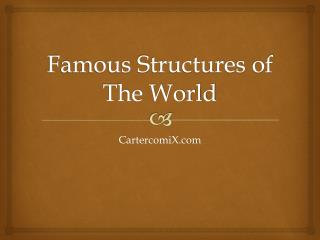 Famous Structures of The World