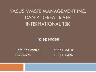 KASUS  WASTE MANAGEMENT INC. DAN PT GREAT RIVER INTERNATIONAL  TBK