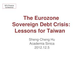 The  Eurozone  Sovereign Debt  Crisis: Lessons for Taiwan