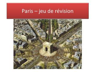 Paris –  jeu  de  révision