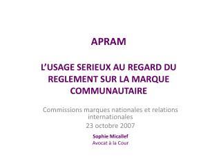 APRAM  L USAGE SERIEUX AU REGARD DU REGLEMENT SUR LA MARQUE COMMUNAUTAIRE