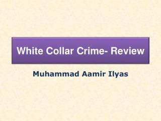 White Collar Crime- Review
