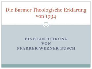 Die Barmer Theologische Erklärung  von 1934