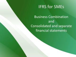 IFRS for SMEs Business Combination and Consolidated and separate financial statements
