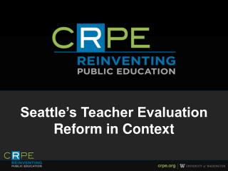 Seattle's Teacher Evaluation Reform in Context