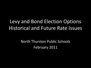 Levy and Bond Election Options Historical and Future Rate Issues