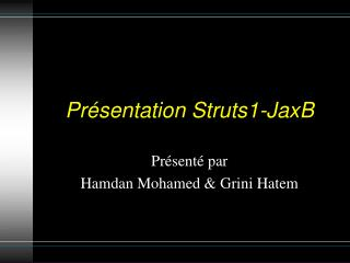 Présentation Struts1- JaxB