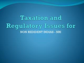 Taxation and Regulatory Issues for