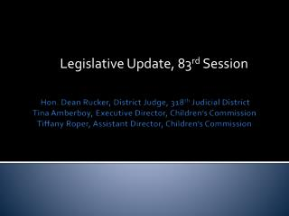 Legislative Update, 83 rd  Session