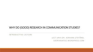 Why Do (Good) Research in Communication Studies?