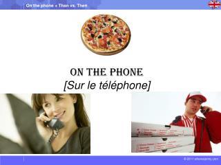 On the phone [Sur le  téléphone ]