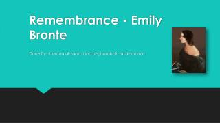 R emembrance  -  Emily  Bronte
