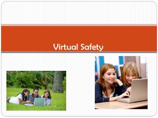 Virtual Safety Keeping you and your students safe in our virtual world