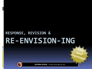 Response, Revision & Re-envision- ing