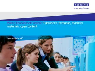 Mixing Educational  Content:  Publisher's textbooks ,  teachers materials , open content