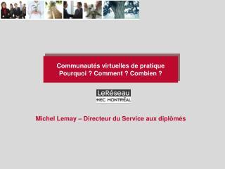 Michel Lemay – Directeur du Service aux diplômés