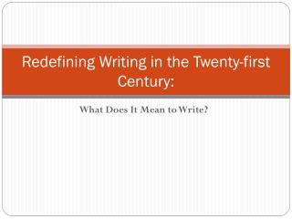 Redefining Writing in the Twenty-first  Century: