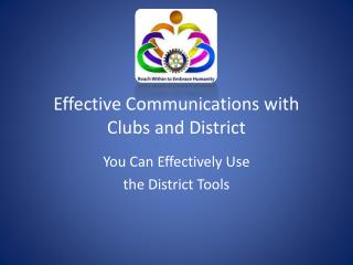Effective Communications with Clubs and District