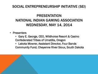 Presenters Gary E. George, CEO, Wildhorse Resort & Casino Confederated Tribes of Umatilla, Oregon