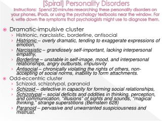 Dramatic-impulsive cluster Histrionic, narcissistic, borderline, antisocial