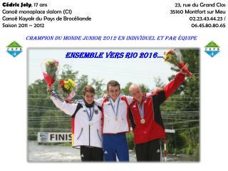 Cédric Joly , 17 ans Canoë monoplace slalom (C1) Canoë Kayak du Pays de Brocéliande