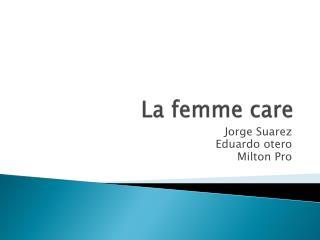 La femme care