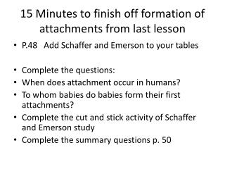 15 Minutes to finish off formation of attachments from last lesson